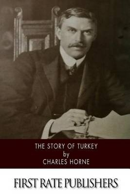 The Story of Turkey (Paperback): Charles Horne