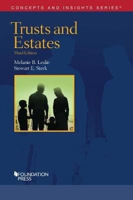 Trusts and Estates (Paperback, 3rd Revised edition): Melanie Leslie, Stewart Sterk