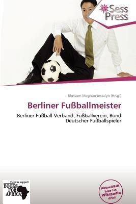 Berliner Fu Ballmeister (German, Paperback): Blossom Meghan Jessalyn
