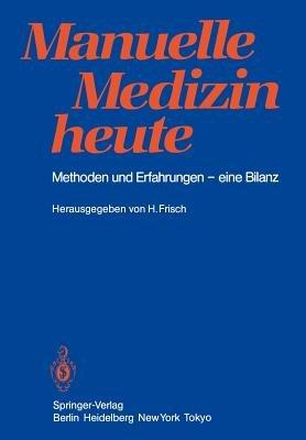 Manuelle Medizin Heute (German, Paperback): Herbert Frisch