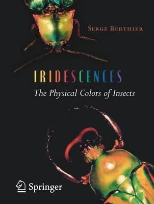 Iridescences - The Physical Colors of Insects (Electronic book text, New ed.): Serge Berthier