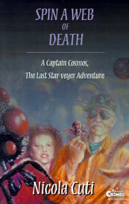 Spin a Web of Death - A Captain Cosmos, the Last Star-Veyer Adventure (Paperback): Nicola Cuti