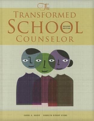 The Transformed School Counselor (Hardcover, 2nd): Carol A. Dahir, Carolyn Bishop Stone