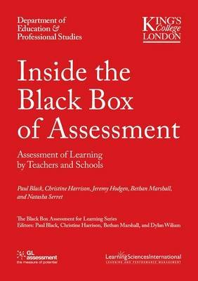 Inside the Black Box of Assessment - Assessment of Learning by Teachers and Schools (Paperback): Paul Black, Jeremy Marshall...