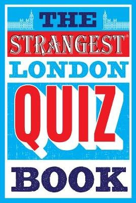 The Strangest London Quiz Book (Paperback): Tom Quinn