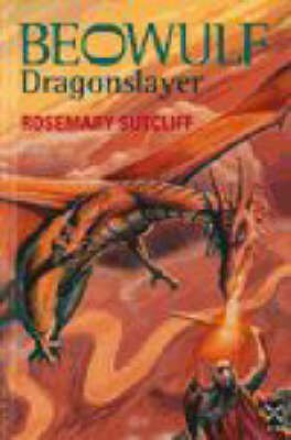 Beowulf: Dragonslayer (Hardcover, Revised ed.): Rosemary Sutcliffe