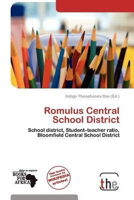 Romulus Central School District (Paperback): Indigo Theophanes Dax