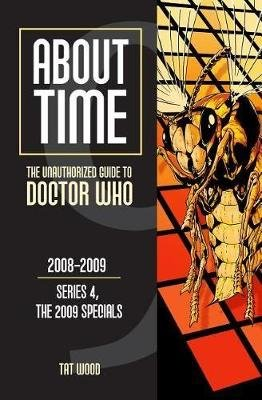About Time 9: The Unauthorized Guide to Doctor Who (Series 4, the 2009 Specials) (Paperback): T Atwood, Dorothy Ail