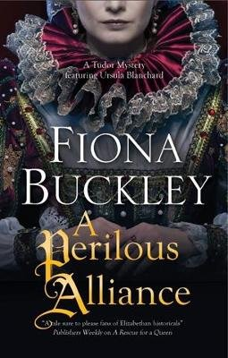 A Perilous Alliance - A Tudor Mystery (Large print, Hardcover, Large type / large print edition): Fiona Buckley