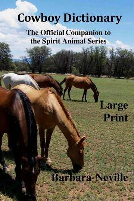 Cowboy Dictionary Large Print (Paperback): Barbara Neville