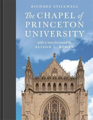 The Chapel of Princeton University (Hardcover): Richard Stillwell
