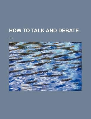 How to Talk and Debate (Paperback): Books Group