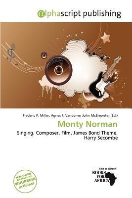 Monty Norman (Paperback): Frederic P. Miller, Agnes F. Vandome, John McBrewster