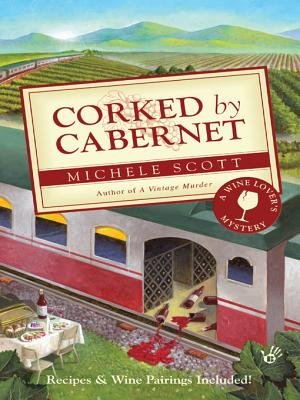 Corked by Cabernet (Electronic book text): Michele Scott