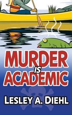 Murder Is Academic (Paperback): Lesley A. Diehl