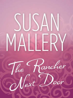 The Rancher Next Door (Electronic book text, ePub First edition): Susan Mallery