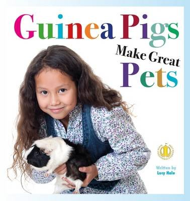 Guinea Pigs Make Great Pets (Paperback): Lucy Hale