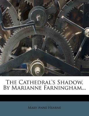 The Cathedral's Shadow, by Marianne Farningham... (Paperback): Mary Anne Hearne