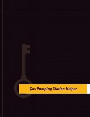 Gas-Pumping-Station Helper Work Log - Work Journal, Work Diary, Log - 131 Pages, 8.5 X 11 Inches (Paperback): Key Work Logs