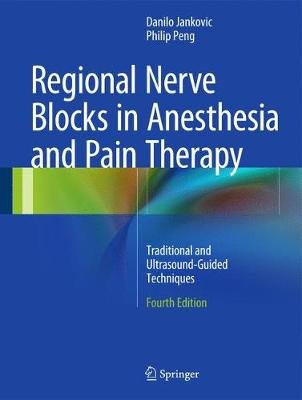 Regional Nerve Blocks in Anesthesia and Pain Therapy - Traditional and Ultrasound-Guided Techniques (Hardcover, 4th ed. 2015):...