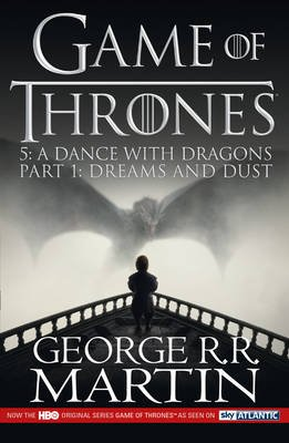 A Dance with Dragons: Part 1 Dreams and Dust (Paperback, TV tie-in edition): George R. R. Martin