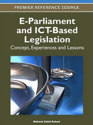 E-Parliament and ICT-Based Legislation: Concept, Experiences and Lessons (Electronic book text): Mehmet Zahid Sobaci