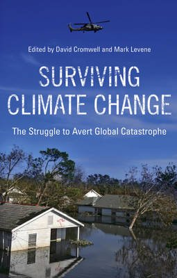 Surviving Climate Change - The Struggle to Avert Global Catastrophe (Electronic book text): David Cromwell, Mark Levene