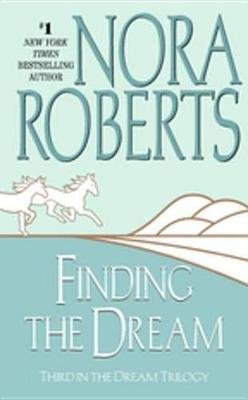 Finding the Dream - The Dream Trilogy #3 (Electronic book text): Nora Roberts