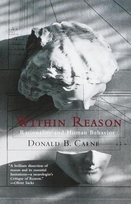 Within Reason - Rationality and Human Behavior (Electronic book text): Donald Calne