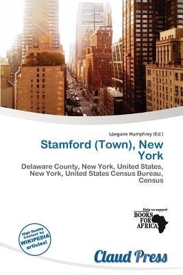 Stamford (Town), New York (Paperback): L. Egaire Humphrey