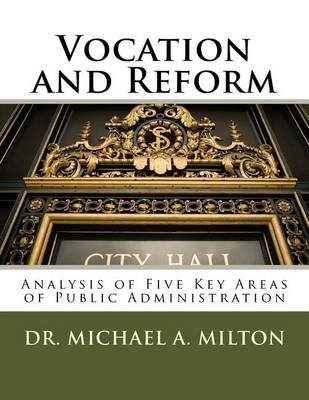 Vocation and Reform (Paperback): Michael a Milton Phd