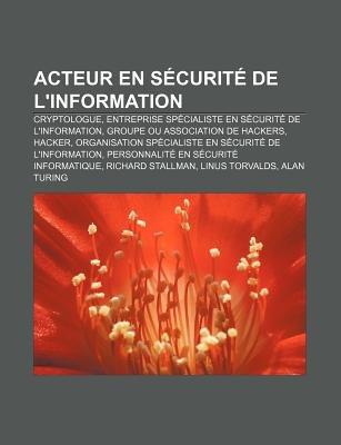 Acteur En Securite de L'Information - Cryptologue, Entreprise Specialiste En Securite de L'Information, Groupe Ou...
