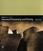 Advanced Processing and Printing (Paperback): Adrian Ensor, Steve McLeod