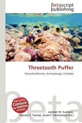 Threetooth Puffer (Paperback): Lambert M. Surhone, Mariam T. Tennoe, Susan F. Henssonow
