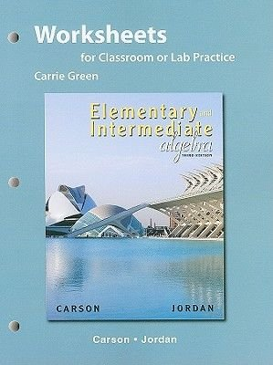 Worksheets for Classroom or Lab Practice for Elementary and Intermediate Algebra (Paperback, 3rd Revised edition): Tom Carson,...