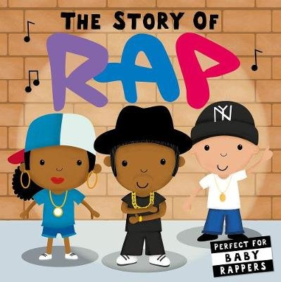The Story of Rap (Board book): Lindsey Sagar