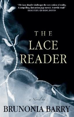 The Lace Reader (Paperback): Brunonia Barry