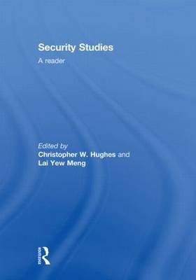 Security Studies Textbook - A Reader (Hardcover): Christopher W. Hughes, Yew Meng Lai