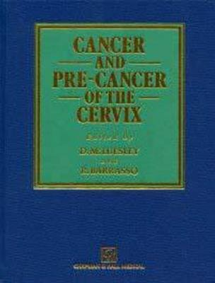 Cancer and Pre-cancer of the Cervix (Hardcover): Luesley D.M., Barrasso R.