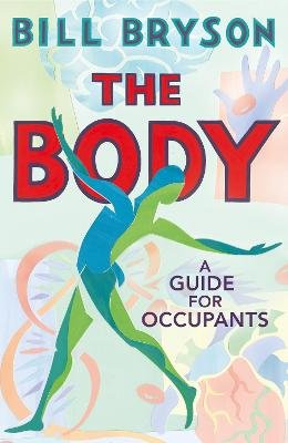 The Body - A Guide For Occupants (Hardcover): Bill Bryson