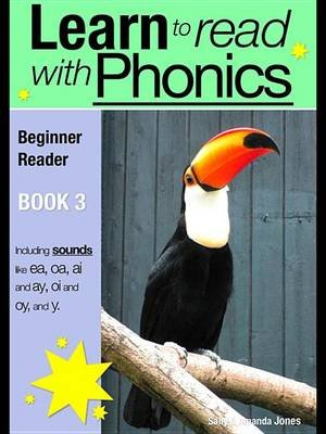 Learn to Read with Phonics - Book 3 - Learn to Read Rapidly in as Little as Six Months (Electronic book text, 2nd): Sally...