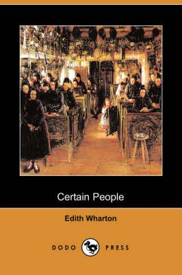 Certain People (Dodo Press) (Paperback): Edith Wharton