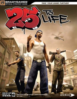 25 to Life Official Strategy Guide (Paperback): BradyGAMES