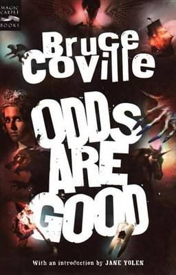 Odds Are Good - An Oddly Enough and Odder Than Ever Omnibus (Electronic book text): Bruce Coville