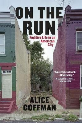 On the Run - Fugitive Life in an American City (Paperback, UK ed.): Alice Goffman