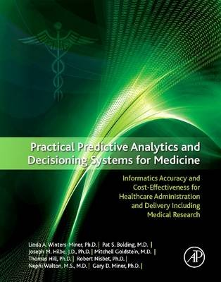 Practical Predictive Analytics and Decisioning Systems for Medicine - Informatics Accuracy and Cost-Effectiveness for...