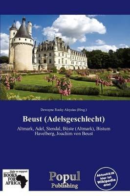 Beust (Adelsgeschlecht) (German, Paperback): Dewayne Rocky Aloysius