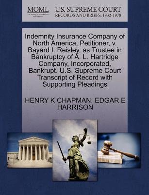 Indemnity Insurance Company of North America, Petitioner, V. Bayard I. Reisley, as Trustee in Bankruptcy of A. L. Hartridge...