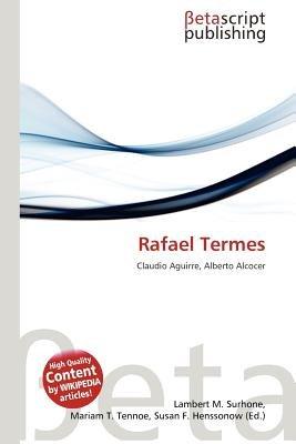 Rafael Termes (Paperback): Lambert M. Surhone, Mariam T. Tennoe, Susan F. Henssonow