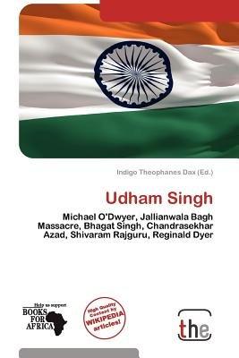 Udham Singh (Paperback): Indigo Theophanes Dax